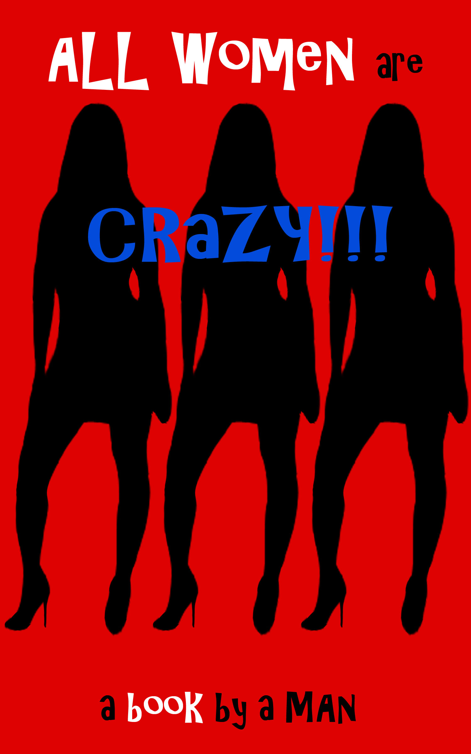 Buy All Women Are Crazy!!!